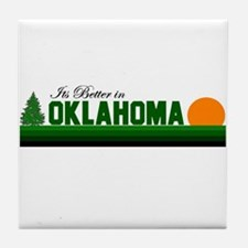 Its Better in Oklahoma Tile Coaster