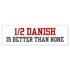 Half Danish Bumper Bumper Sticker