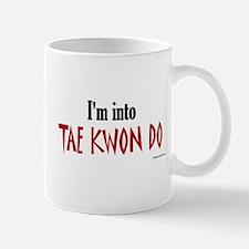 I'm Into Tae Kwon Do Mug
