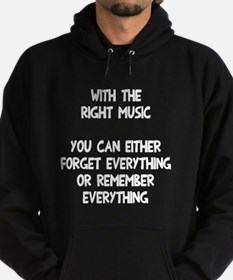 With the right music Hoodie (dark)