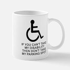 Can't take disability Mug