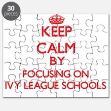 Keep Calm by focusing on Ivy League Schools Puzzle