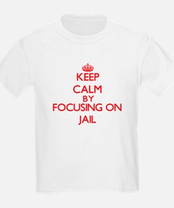Keep Calm by focusing on Jail T-Shirt