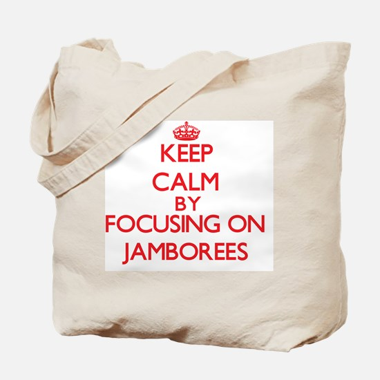 Keep Calm by focusing on Jamborees Tote Bag