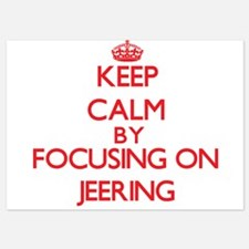 Keep Calm by focusing on Jeering Invitations