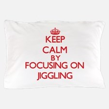 Keep Calm by focusing on Jiggling Pillow Case