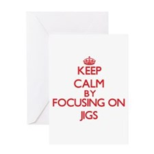 Keep Calm by focusing on Jigs Greeting Cards