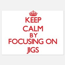 Keep Calm by focusing on Jigs Invitations