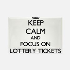 Keep Calm by focusing on Lottery Tickets Magnets