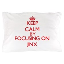 Keep Calm by focusing on Jinx Pillow Case