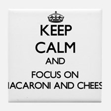 Keep Calm by focusing on Macaroni And Tile Coaster