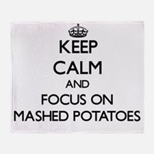 Keep Calm by focusing on Mashed Pota Throw Blanket