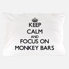 Keep Calm by focusing on Monkey Bars Pillow Case