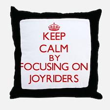 Keep Calm by focusing on Joyriders Throw Pillow