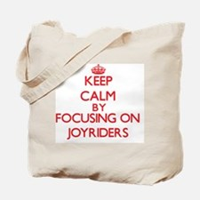 Keep Calm by focusing on Joyriders Tote Bag