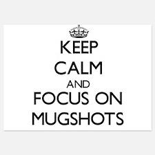 Keep Calm by focusing on Mugshots Invitations