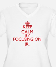 Keep Calm by focusing on Jr. Plus Size T-Shirt