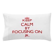 Keep Calm by focusing on Jr. Pillow Case