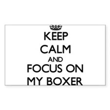 Keep Calm by focusing on My Boxer Decal