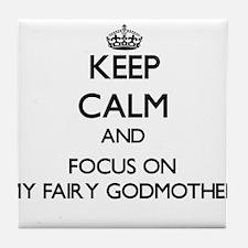 Keep Calm by focusing on My Fairy God Tile Coaster