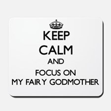 Keep Calm by focusing on My Fairy Godmot Mousepad