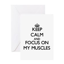 Keep Calm by focusing on My Muscles Greeting Cards