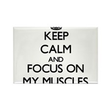 Keep Calm by focusing on My Muscles Magnets