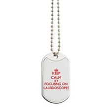 Keep Calm by focusing on Kaleidoscopes Dog Tags