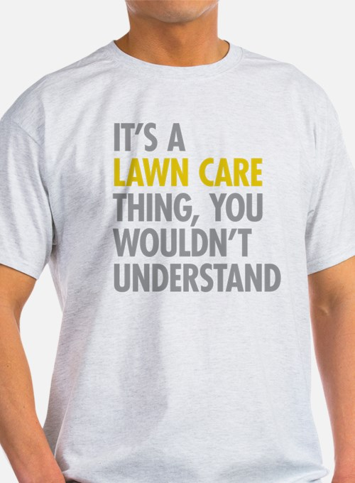Lawn Care Thing T-Shirt