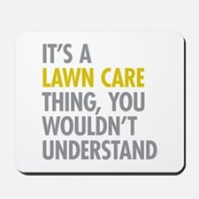 Lawn Care Thing Mousepad