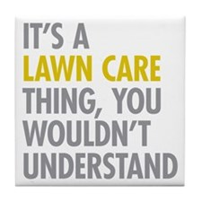 Lawn Care Thing Tile Coaster