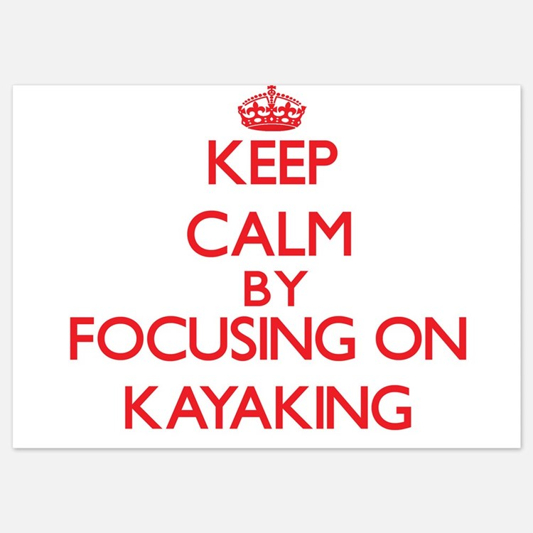 Keep Calm by focusing on Kayaking Invitations