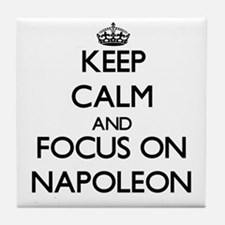 Keep Calm by focusing on Napoleon Tile Coaster