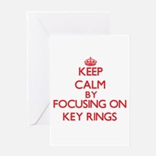 Keep Calm by focusing on Key Rings Greeting Cards