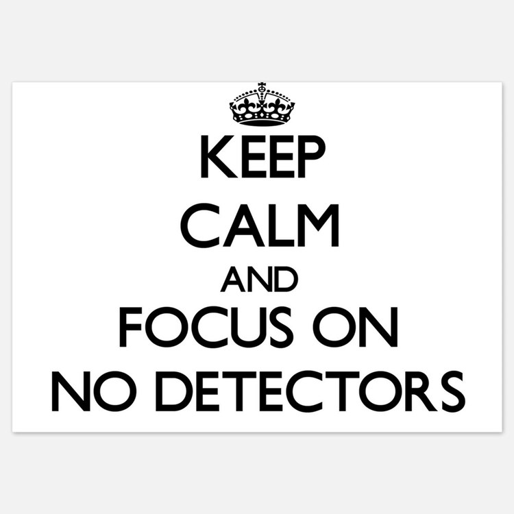 Keep Calm by focusing on No Detectors Invitations