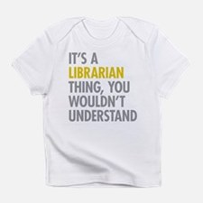 Its A Librarian Thing Infant T-Shirt