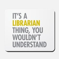 Its A Librarian Thing Mousepad