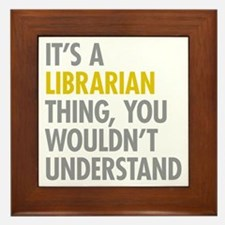 Its A Librarian Thing Framed Tile