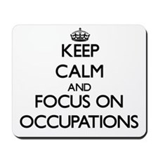 Keep Calm by focusing on Occupations Mousepad