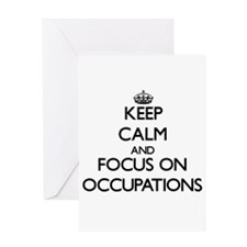 Keep Calm by focusing on Occupation Greeting Cards