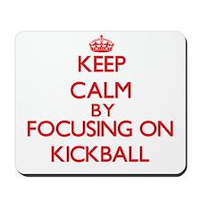 Keep Calm by focusing on Kickball Mousepad
