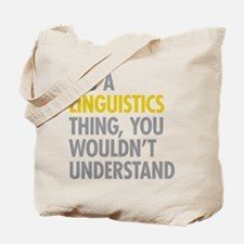 Its A Linguistics Thing Tote Bag