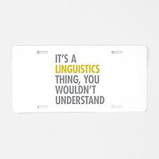 Its A Linguistics Thing Aluminum License Plate