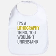 Its A Lithography Thing Bib