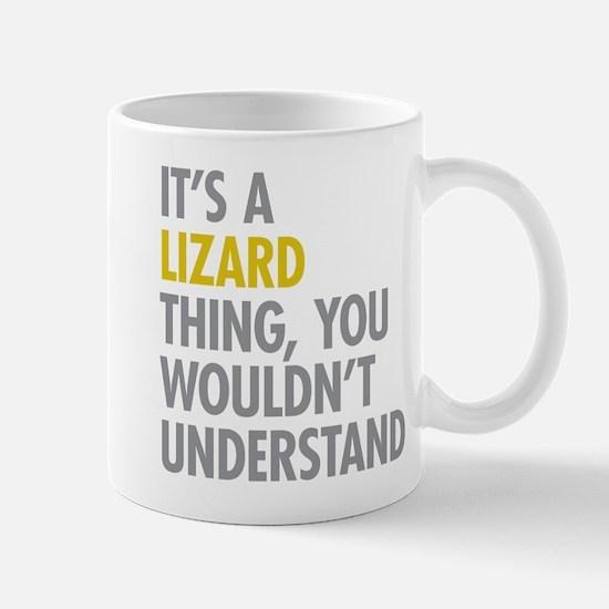 Its A Lizard Thing Mug