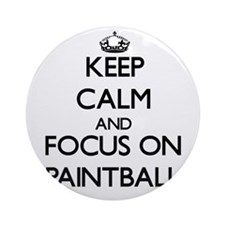 Keep Calm by focusing on Paintbal Ornament (Round)