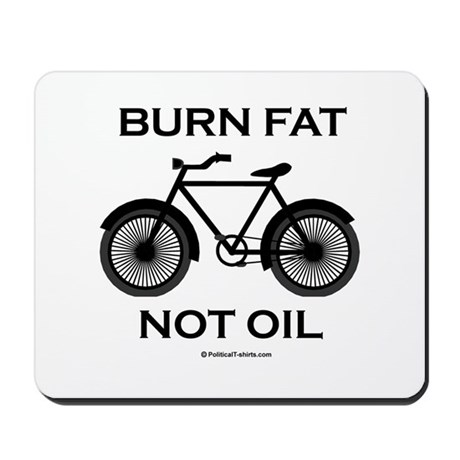 Burn fat. Not oil. Mousepad
