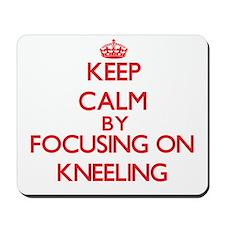 Keep Calm by focusing on Kneeling Mousepad