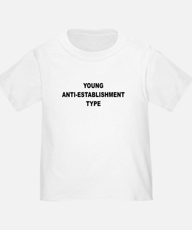 Young Anti-Establishment Infant T-Shirt