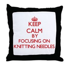 Keep Calm by focusing on Knitting Nee Throw Pillow